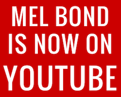 Mel Bond Is Now On YouTube.