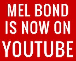 Mel Bond Is Now On YouTube.