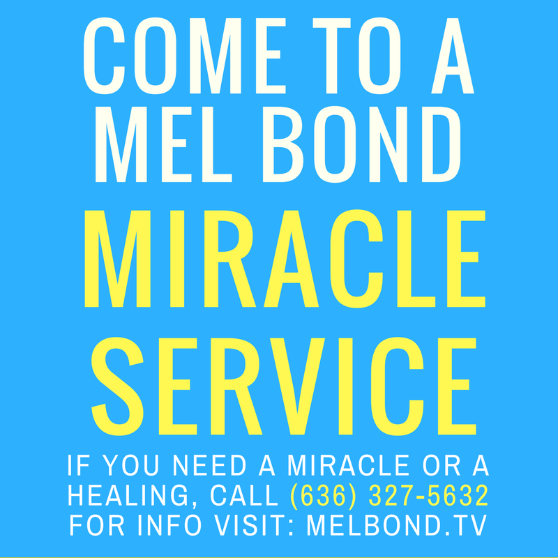 Come To A Mel Bond Miracle Service.