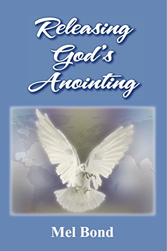 Releasing God's Anointing eBook by Mel Bond